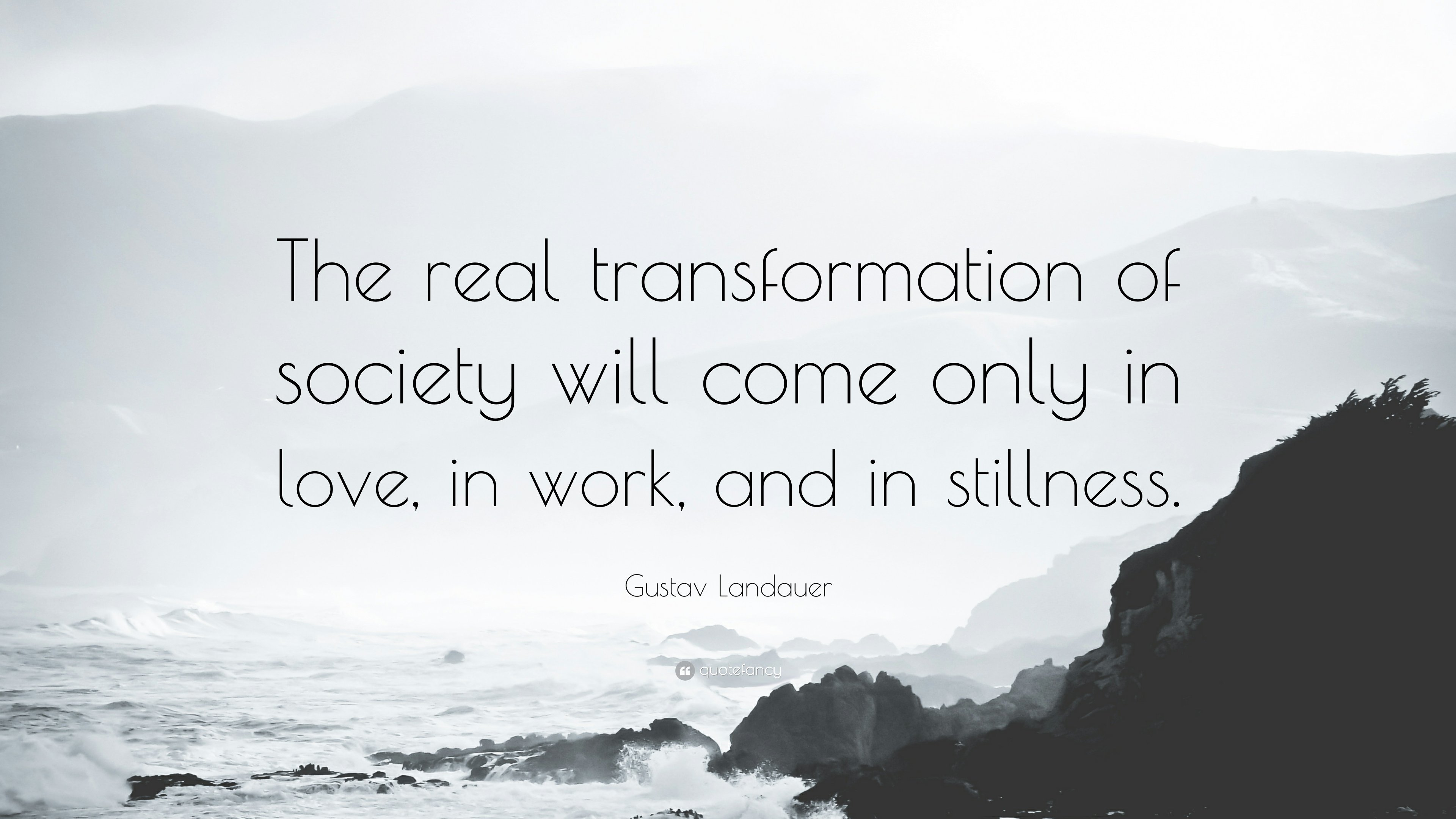 1565503-Gustav-Landauer-Quote-The-real-transformation-of-society-will-